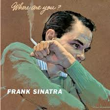 Frank Sinatra Where Are You? (Capitol, 1957)